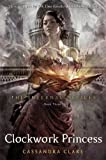The Infernal Devices 3: Clockwork Princess Cassandra Clare