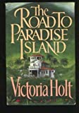 Victoria Holt The Road to Paradise Island