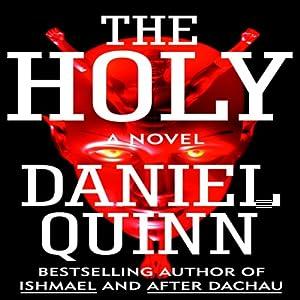 The Holy | [Daniel Quinn]