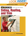 Siding, Roofing, and Trim: Completely...