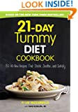 21-Day Tummy Diet Cookbook: 150 All-New Recipes that Shrink, Soothe and Satisfy