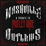 Nashville Outlaws - A Tribute to Montley Crue