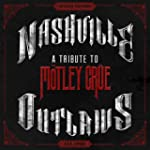 Nashville Outlaws - A Tribute to Motl...
