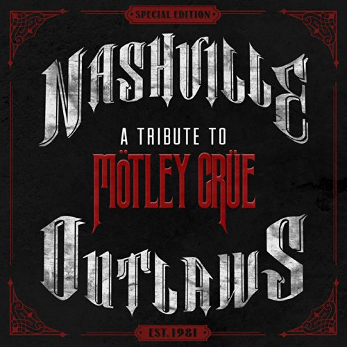 VA-Nashville Outlaws A Tribute To Motley Crue-Special Edition-CD-2014-POWDER Download