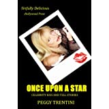 Once Upon a Star - Celebrity kiss and tell storiesby Peggy Trentini