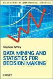 Data Mining and Statistics for Decision Making (Wiley Series in Computational Statistics)