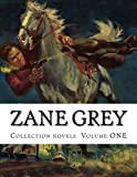 Zane Grey, Collection novels  Volume ONE