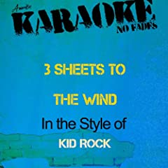 3 Sheets to the Wind (In the Style of Kid Rock) [Karaoke Version]