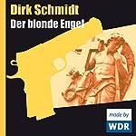 Der blonde Engel | Dirk Schmidt