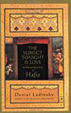 The Subject Tonight Is Love: 60 Wild and Sweet Poems of Hafiz (Compass) (0140196234) by Hafiz