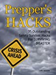 Prepper's Hacks: 35 Outstanding Safet...