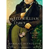 Mr. Fitzwilliam Darcy: The Last Man in the Worldby Abigail Reynolds