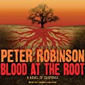 Blood at the Root: An Inspector Banks Novel #9