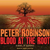 Blood at the Root: An Inspector Banks Novel #9 | Peter Robinson