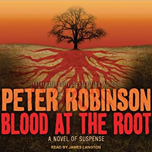Blood at the Root: An Inspector Banks Novel #9 | [Peter Robinson]