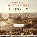 Jerusalem: The Biography (       UNABRIDGED) by Simon Sebag Montefiore Narrated by John Lee