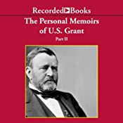 The Personal Memoirs of U.S. Grant, Part 2: March 4, 1861 - March 26, 1864 | [Ulysses S. Grant]