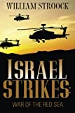 img - for Israel Strikes: War of the Red Sea book / textbook / text book