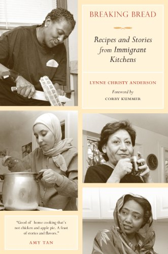 Breaking Bread: Recipes and Stories from Immigrant Kitchens (California Studies in Food and Culture) by Lynne C. Anderson