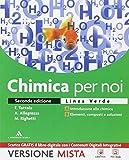 Chimica per noi. Vol. A-B. Ediz. verde. Con e-book. Con espansione online. Per i Licei