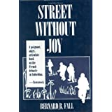 Street Without Joy ~ Bernard B. Fall