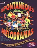 img - for Spontaneous Melodramas book / textbook / text book