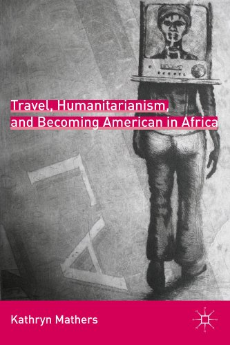 Travel, Humanitarianism, and Becoming American in Africa (Fieldwork In Developing Countries compare prices)