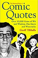 The Mammoth Book of Comic Quotes: Over 10000 Gems of Wit and Wisdom, One-liners and Wisecracks (Mammoth Books) (English Edition)