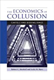 img - for The Economics of Collusion: Cartels and Bidding Rings book / textbook / text book