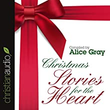 Christmas Stories for the Heart (       ABRIDGED) by Alice Gray Narrated by Jodi Lorimer