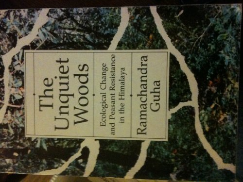 The Unquiet Woods: Ecological Change and Peasant Resistance in the Himalaya (Oxford India Paperbacks) by Ramachandra Guha (1992-05-28) (Unquiet Woods compare prices)