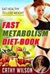 Fast Metabolism Diet Book: Eat Health...