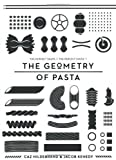 The Geometry of Pasta by Kenedy, Jacob, Hildebrand, Caz 2nd (second) Edition (2013)