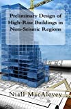 Preliminary Design of High-Rise Buildings in Non-Seismic Regions