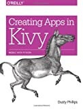 Creating Apps in Kivy