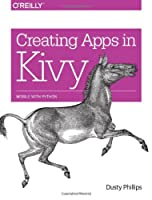 Creating Apps in Kivy Front Cover