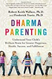 img - for Dharma Parenting: Understand Your Child's Brilliant Brain for Greater Happiness, Health, Success, and Fulfillment book / textbook / text book