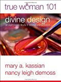 img - for True Woman 101: Divine Design: An Eight-Week Study on Biblical Womanhood (True Woman) book / textbook / text book