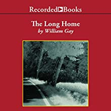 The Long Home (       UNABRIDGED) by William Gay Narrated by Pete Bradbury