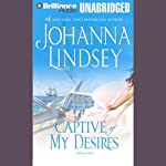 Captive of My Desires: A Malory Novel (       UNABRIDGED) by Johanna Lindsey Narrated by Laural Merlington