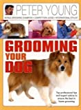 Grooming Your Dog. Top professional tips and expert advice to ensure the best in home grooming