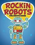 Rockin Robots Coloring Book: Coloring...