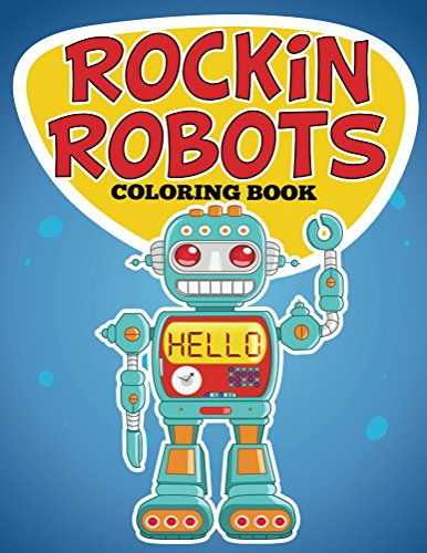 Rockin Robots Coloring Book: Coloring Books for Kids (Art Book Series) (Robots Bulk compare prices)