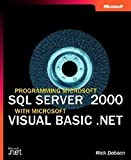 img - for Programming Microsoft SQL Server 2000 with Microsoft Visual Basic .Net (Microsoft Programming) book / textbook / text book