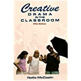 Creative Drama in the Classroom 5 Sub Edition by McCaslin, Nellie [1990]