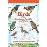 Birds of the Dominican Republic and Haiti (Princeton Field Guides)
