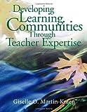 Developing Learning Communities Through Teacher Ex