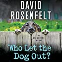 Who Let the Dog Out? Audiobook by David Rosenfelt Narrated by Grover Gardner