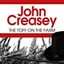 The Toff on the Farm Audiobook by John Creasey Narrated by Roger May