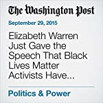 Elizabeth Warren Just Gave the Speech That Black Lives Matter Activists Have Been Waiting For | Wesley Lowery